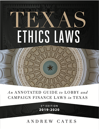 Texas Ethics Laws Annotated 2019-2020