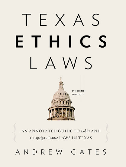 Texas Ethics Laws Annotated 2020-2021
