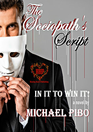 In It To Win It [The Sociopath's Script 1] by Michael Pibo