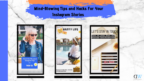 7 Mind- Blowing Tips and Hacks for Your Instagram Stories