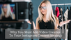 Why You Must Add Video Creation to Your Instagram Content Strategy
