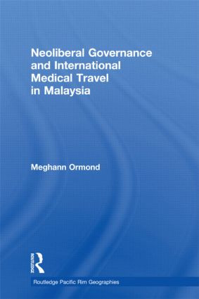Ormond, M. (2013) Neoliberal Governance and International Medical Travel in Malaysia, Abingdon: Routledge.