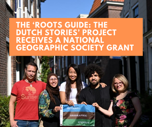 The 'Roots Guide: The Dutch Stories' project receives a National Geographic Society grant