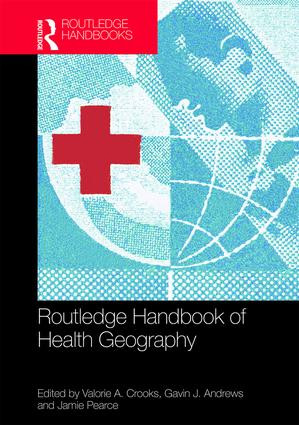 Routlege Handbook of Health Geography