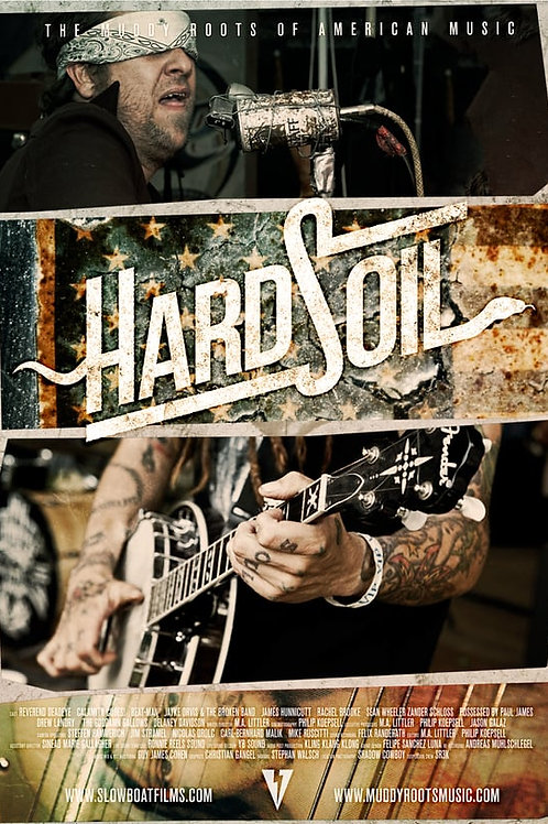 HARD SOIL - The Muddy Roots of American Music