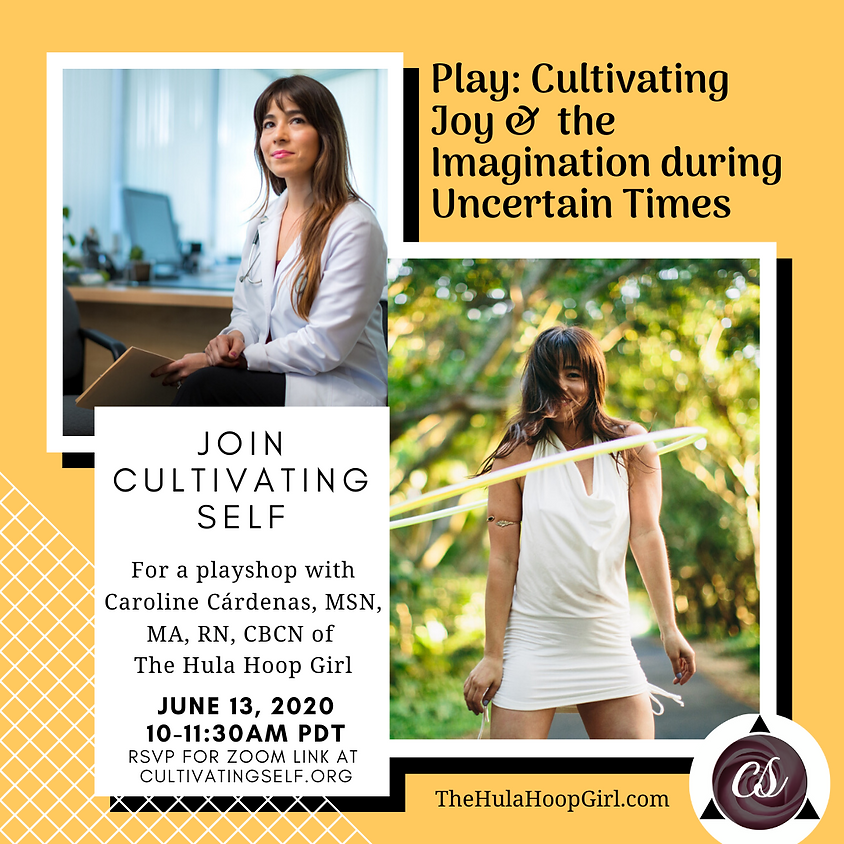 Play: Cultivating Joy & the Imagination during Uncertain Times