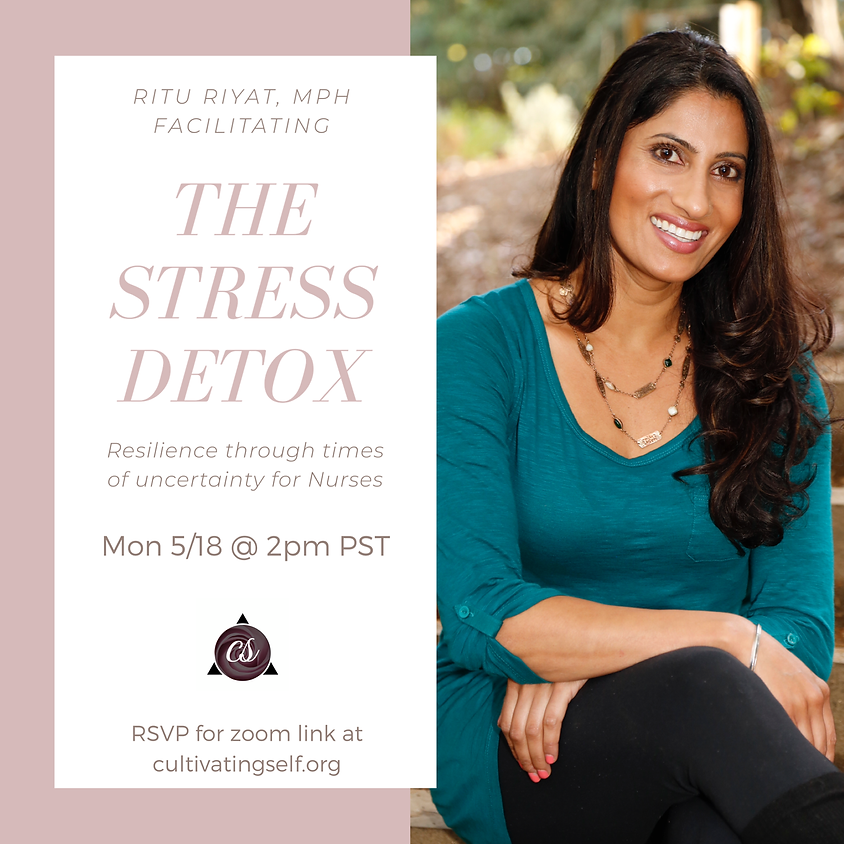 The Stress Detox: Resilience through times of uncertainty for Nurses with Ritu