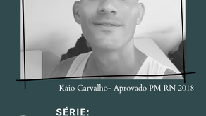 Série APROVADOS (KAIO - PM RN 2018)