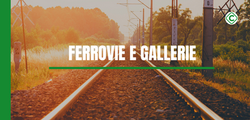 Ferrovie e gallerie