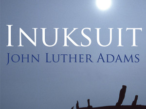 Summer performance: John Luther Adams' Inuksuit