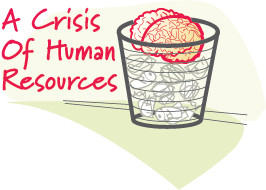 A Crisis of Human Resources