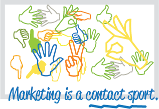 Marketing is a contact sport