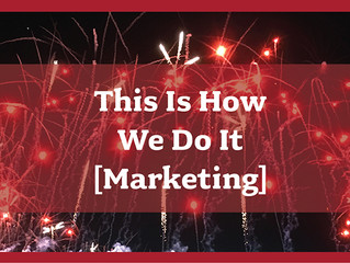 This Is How We Do It [Marketing], Part 1