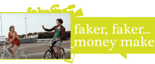 Faker, faker...money maker?