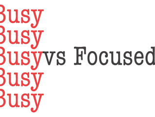 Busy vs Focused.