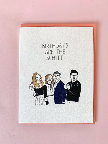 Birthdays Are The Schitt