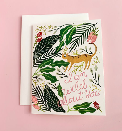 """I Am Wild About You"" Card"