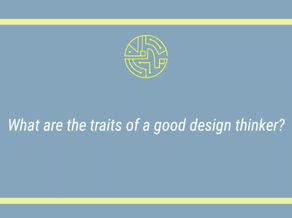 Traits of a Good Design Thinker