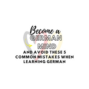 5 common mistakes people make when learning German