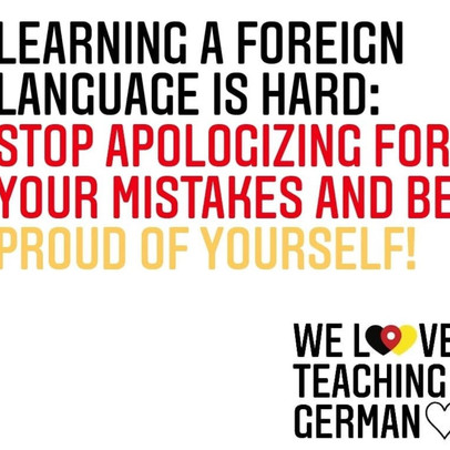 Learning a Foreign Language is Hard: Stop Apologizing For Your Mistakes and Be Proud of Your