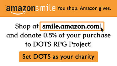 Banner with button. Amazon smile you shop amazon gives. Shop at smile.amazon.com and donate 0.5% of your purchase to DOTS RPG Project! Set DOTS as your charity.