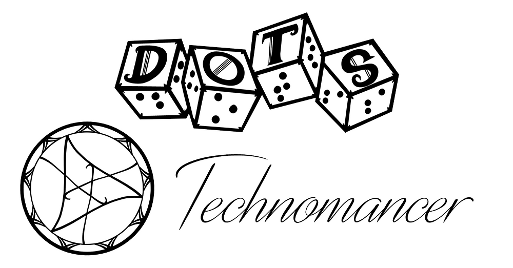 DOTS Technomancer logo: DOTS logo of 4d6 with letters and braille on each face. Text Technomancer in script next to a circular design similar to an arcane sigil.