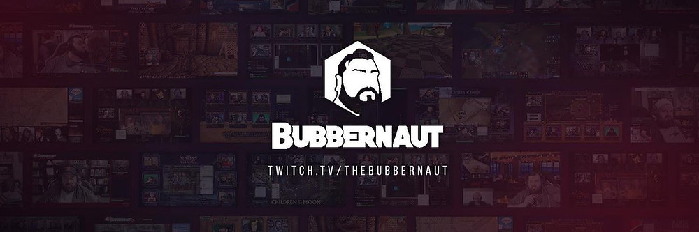 "Collage of gaming screen captures faded behind a white logo. Masculine face with features limited to short hair, eyebrows, full beard inside a hex. Text ""Bubbernaut"" underneath graphic with link twitch.tv/thebubbernaut."