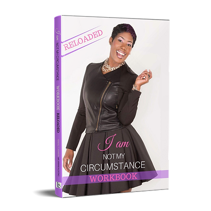 "I Am Not My Circumstance ""The Workbook"