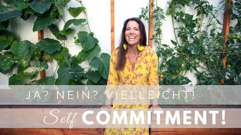 Self Commitment! Wie du deine innere Freiheit findest