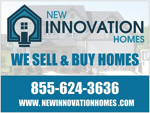 18 x 24 YARD SIGNS- New Innovations Homes
