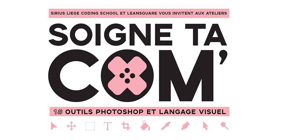 Soigne ta com #1 : outils Photoshop et langage visuel !