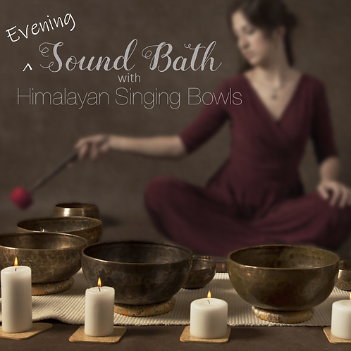 Evening Sound Bath with Himalayan Singing Bowls
