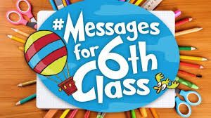 Sarah Webb, Messages for 6th class