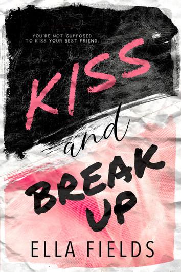 EXCERPT: Kiss and Break Up by Ella Fields