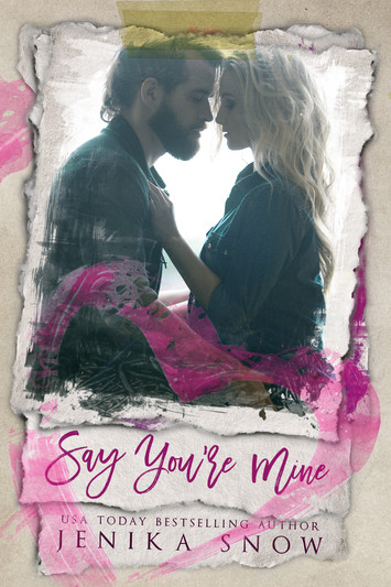 COVER REVEAL: Say You're Mine By Jenika Snow