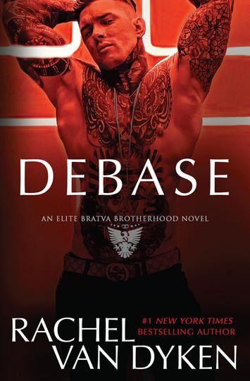 NEW RELEASE: Debase by Rachel Van Dyken