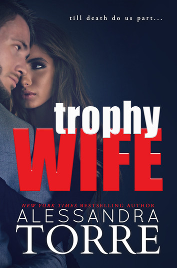 COVER REVEAL: The Trophy Wife by Alessandra Torre