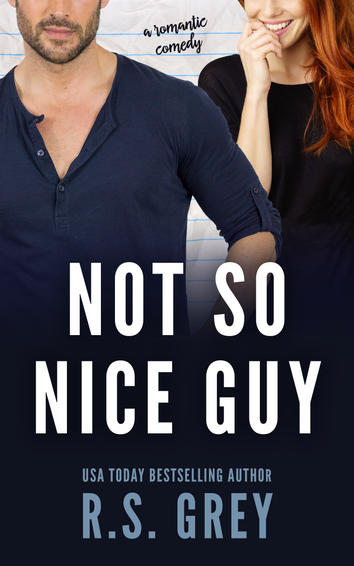 NEW RELEASE: Not So Nice Guy by R.S. Grey