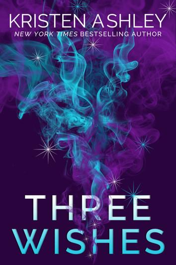 NEW RELEASE & EXCERPT: Three Wishes by Kristen Ashley