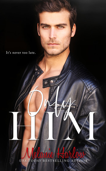 EXCERPT: Only Him by Melanie Harlow