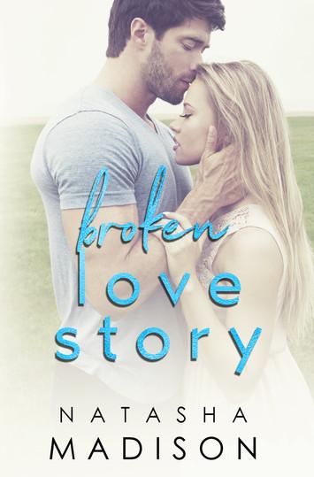 COVER REVEAL: Broken Love Story By Natasha Madison