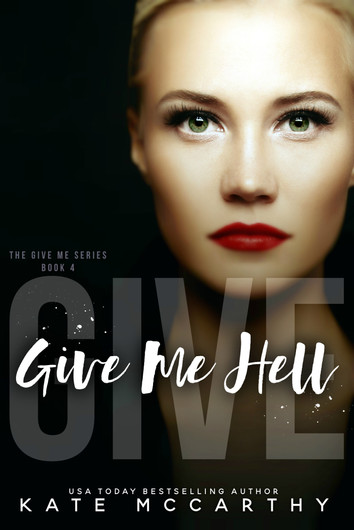 COVER REVEAL & EXCERPT: Give Me Hell by Kate McCarthy