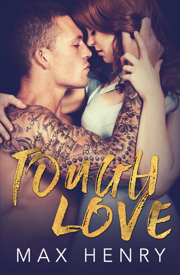 COVER REVEAL & EXCERPT: Tough Love by Max Henry