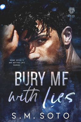 REVIEW: Bury Me With Lies By S.M. Soto