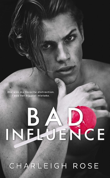 EXCERPT: Bad Influence by Charleigh Rose