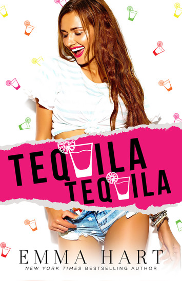 EXCERPT: Tequila, Tequila By Emma Hart