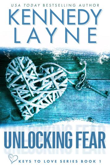 EXCERPT: Unlocking Fear by Kennedy Layne