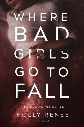 COVER REVEAL: Where Bad Girls Go To Fall by Holly Renee
