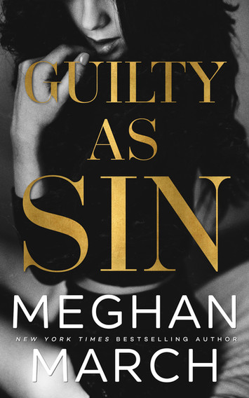 NEW RELEASE: Guilty As Sin by Meghan March
