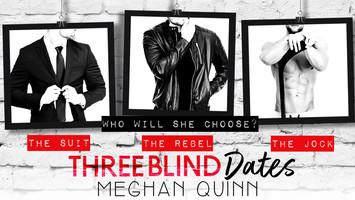 EXCERPT: Three Blind Dates by Meghan Quinn